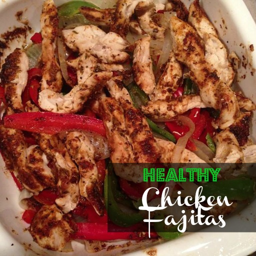 Healthy Easy Chicken Fajitas Recipe