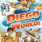 Go, Diego, Go!: Diego Saves The World on DVD April 12th!