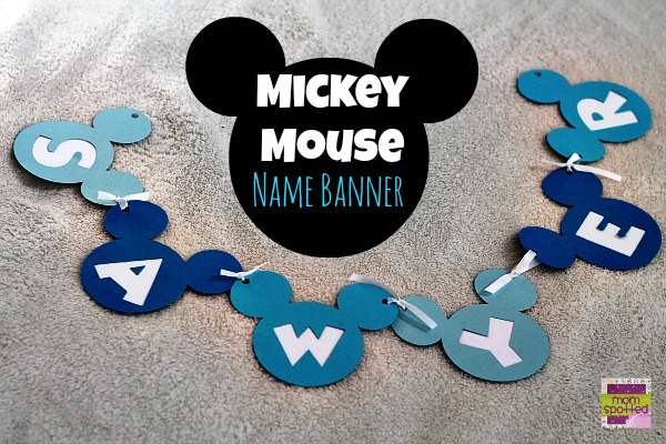 Disney's Mickey Mouse Birthday Name Banner {Cricut Craft Tutorial} c