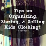 How To Organize Kids Clothing! Tips on Storing, Closet Use, & Selling!