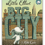 *New* Picture Book Debut TODAY! Little Elliot, Big City by Mike Curato {Review}