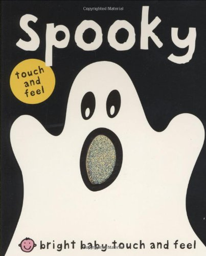 Bright Baby Touch & Feel Spooky (Bright Baby Touch and Feel) Board book