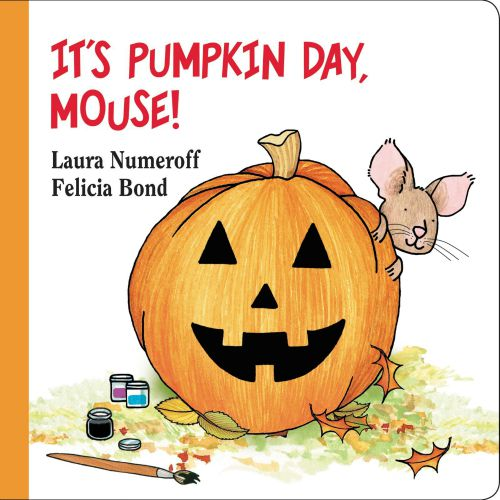 It's Pumpkin Day, Mouse! (If You Give...) Board book