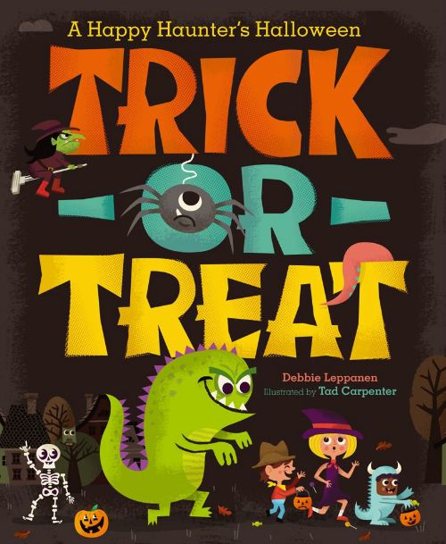 Trick-or-Treat A Happy Haunter's Halloween Hardcover