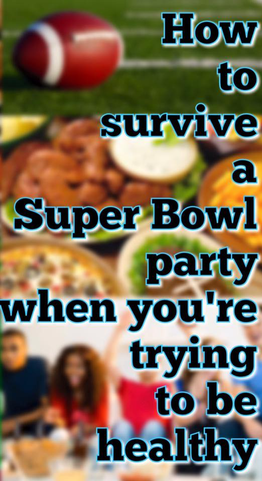 Eating Healthy Appetizers during a Super Bowl Party