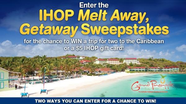IHOP Melt Away Getaway Sweepstakes
