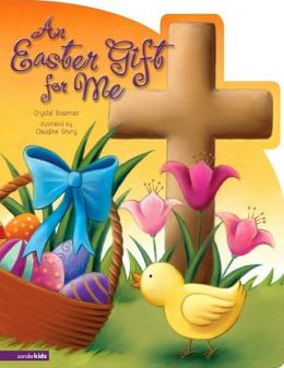 An Easter Gift for Me Board book by Crystal Bowman