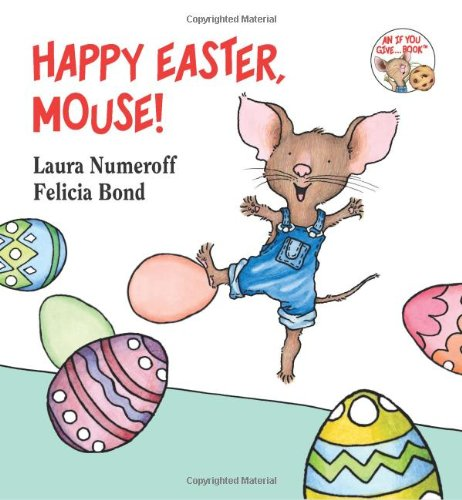 Happy Easter, Mouse! (If You Give...) Board book