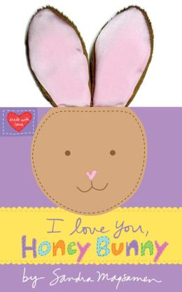 I Love You, Honey Bunny (Earesistables) Board book