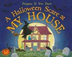 A Halloween Scare at My House by Eric James