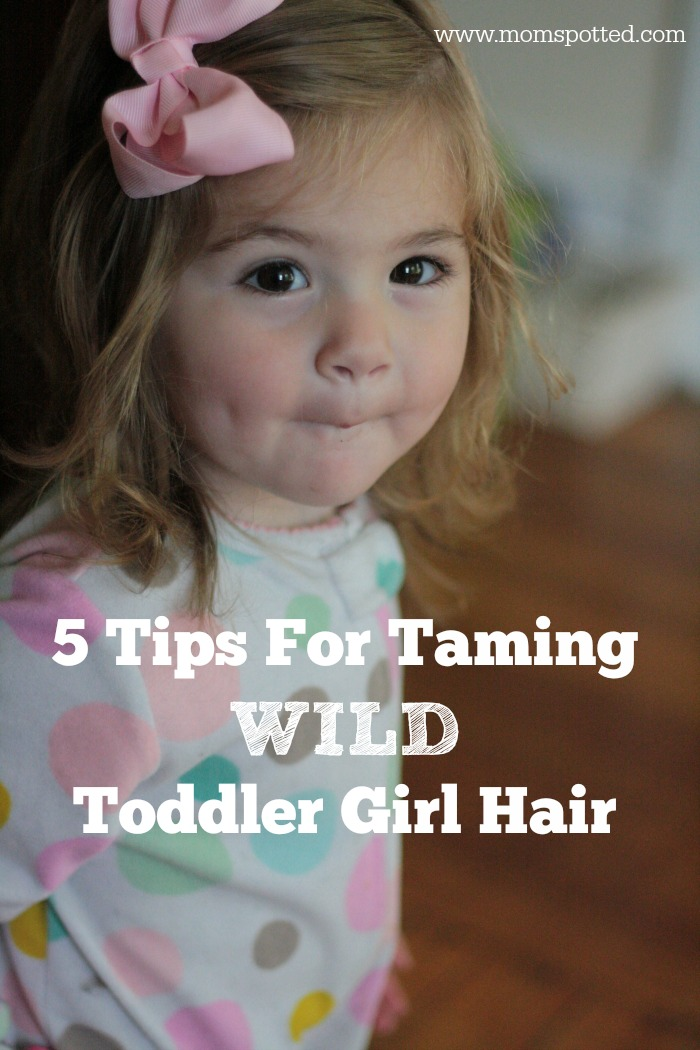 Have a toddler girl with wild hair? Tame it with these 5 tips!