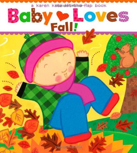 Baby Loves Fall! A Karen Katz Lift-the-Flap Board book