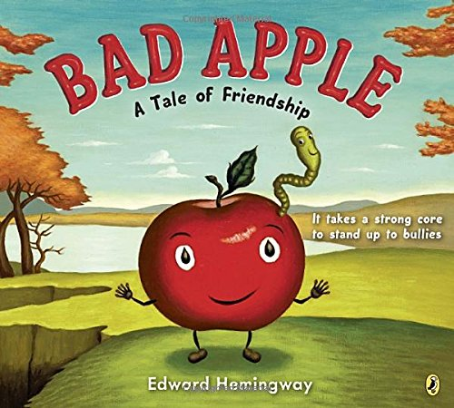 Bad Apple A Tale of Friendship Paperback