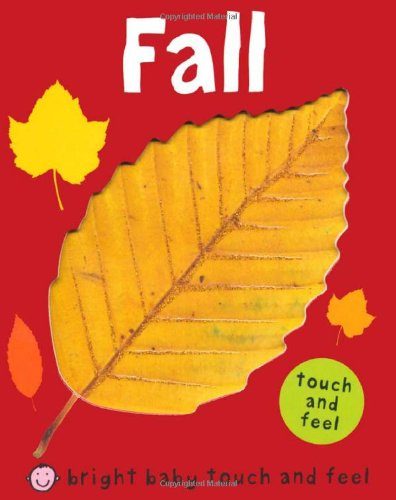 Fall (Bright Baby Touch and Feel) Board book