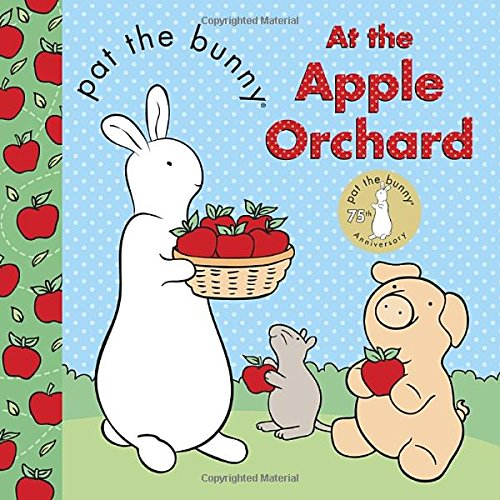 Pat the Bunny At the Apple Orchard Board book