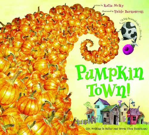 Pumpkin Town Or, Nothing Is Better and Worse Than Pumpkins Paperback